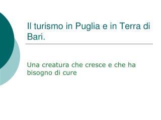 Il turismo in Puglia e in Terra di Bari.