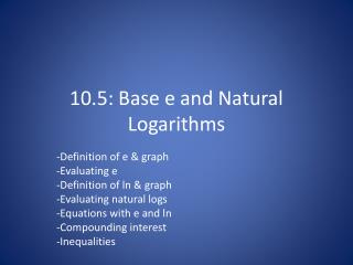 10.5: Base e and Natural Logarithms