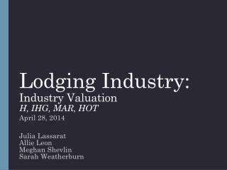 Lodging Industry: Industry Valuation H, IHG, MAR, HOT
