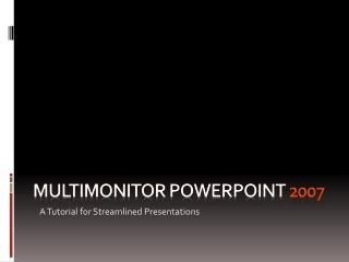 MultiMonitor PowerPoint  2007