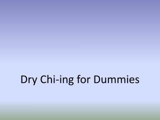 Dry Chi-ing for Dummies