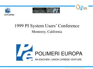 1999 PI System Users' Conference Monterey, California