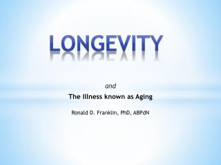 and The Illness known as Aging