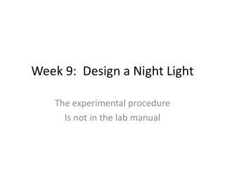 Week  9:   Design a Night Light