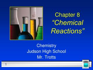 "Chapter 8 ""Chemical Reactions"""