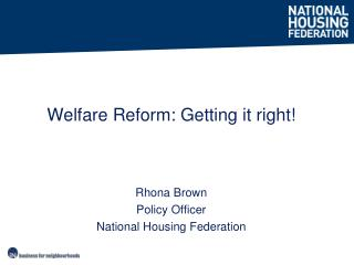Rhona Brown  Policy Officer  National Housing Federation