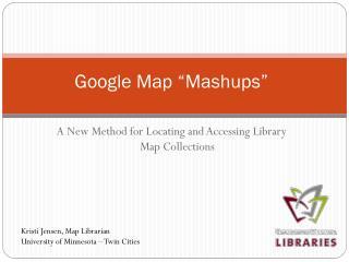 "Google Map "" Mashups """