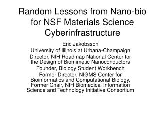 Random Lessons from Nano-bio for NSF Materials Science Cyberinfrastructure
