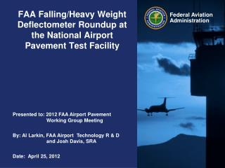 FAA Falling/Heavy Weight Deflectometer Roundup at the National Airport Pavement Test Facility
