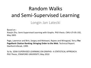 Random Walks  and Semi-Supervised Learning