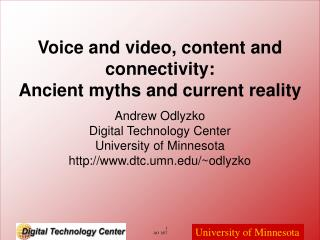 Voice and video, content and connectivity:  Ancient myths and current reality