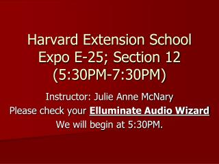 Harvard Extension School Expo E-25; Section 12  (5:30PM-7:30PM)