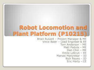 Robot Locomotion and Plant Platform (P10215)