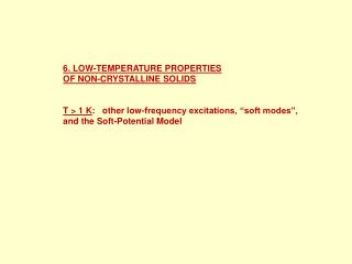 6.  LOW-TEMPERATURE PROPERTIES OF NON-CRYSTALLINE SOLIDS