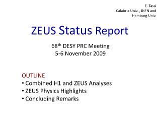 ZEUS  Status  Report