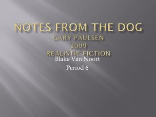 Notes from the Dog Gary Paulsen 2009 realistic fiction