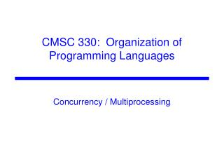 CMSC 330:  Organization of Programming Languages