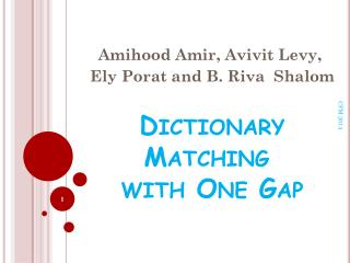 Dictionary Matching  with One Gap