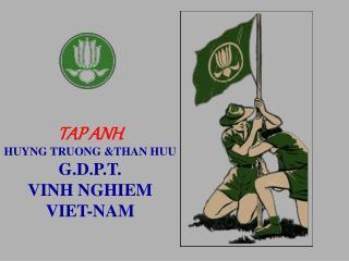 TAP ANH HUYNG TRUONG &THAN HUU G.D.P.T. VINH NGHIEM VIET-NAM
