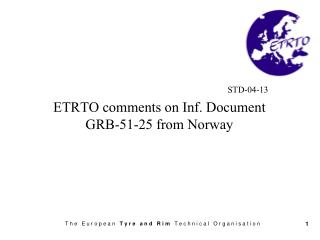 STD-04-13 ETRTO comments on Inf. Document GRB-51-25 from Norway