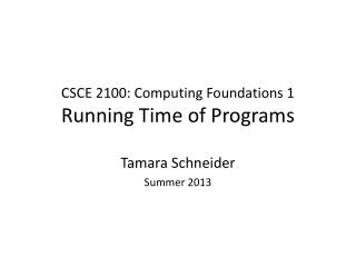 CSCE 2100: Computing Foundations 1 Running  Time of Programs