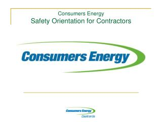 Consumers Energy  Safety Orientation for Contractors