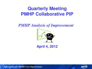 Quarterly  Meeting PMHP Collaborative PIP April 4, 2012