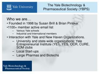 The Yale Biotechnology & Pharmaceutical Society (YBPS)