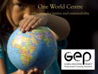 One World Centre educating for justice and sustainability