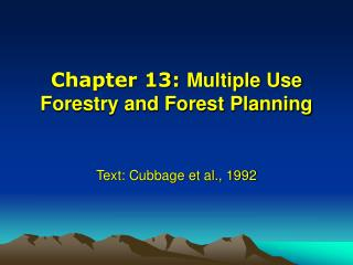 Chapter 13:  Multiple Use Forestry and Forest Planning