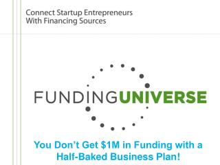 You Don't Get $1M in Funding with a Half-Baked Business Plan!