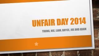 Unfair day 2014
