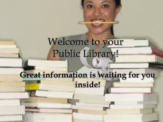 Welcome to your  Public Library!