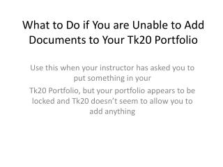 What to Do if You are Unable to Add Documents to Your Tk20 Portfolio