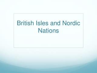 British Isles and Nordic Nations