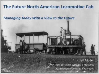 The Future  North  American Locomotive  Cab Managing Today With a View to the Future
