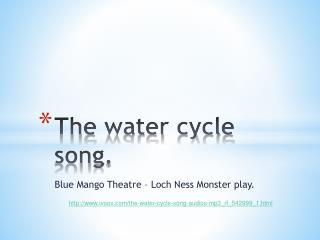 The water cycle song .