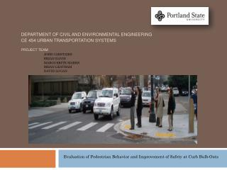Evaluation of Pedestrian Behavior and Improvement of Safety at Curb Bulb-Outs