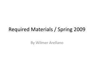Required Materials / Spring 2009