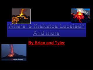 Where Is  Krakatoa  Located?  And more