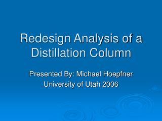 Redesign Analysis of a Distillation Column