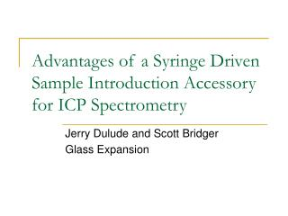 Advantages of a Syringe Driven Sample Introduction Accessory for ICP Spectrometry