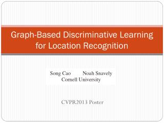 Graph-Based Discriminative Learning for Location Recognition