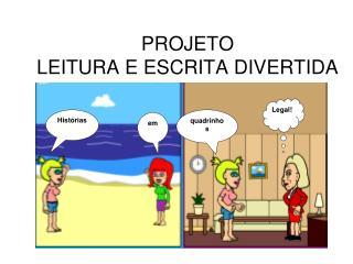 PROJETO LEITURA E ESCRITA DIVERTIDA