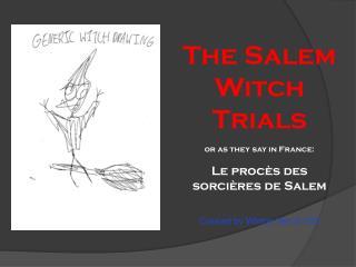 The Salem Witch Trials or as they say in France: Le procès des sorcières de Salem