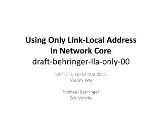 Using Only Link-Local Address  in  Network  Core draft- behringer - lla -only-00
