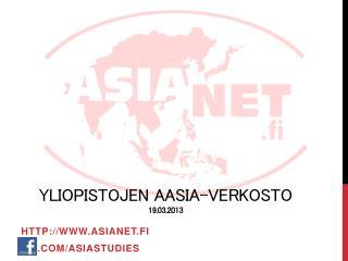 Yliopistojen Aasia-verkosto 19.03.2013