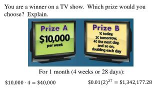 You are a winner on a TV show.  Which prize would you choose?  Explain.