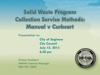 Solid Waste Program  Collection Service Methods:  Manual v Curbcart