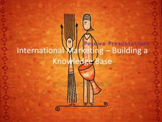 International Marketing – Building a Knowledge Base